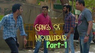 Gangs of Mohallapur | Part 1 | Oye Siyappa
