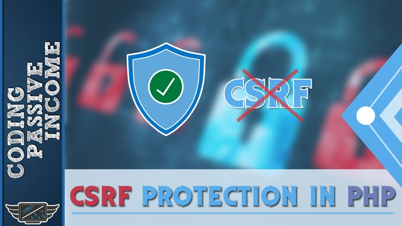 PHP Security Tutorial: Cross-Site Request Forgery (CSRF) Protection