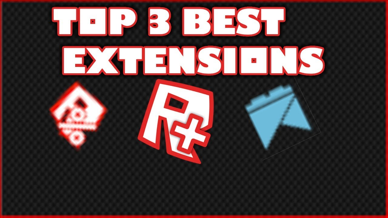 Top 3 best roblox extensions to get