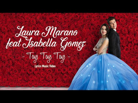 Laura Marano Feat Isabella Gomez - Toys, Toys, Toys - Lyrics Music Video