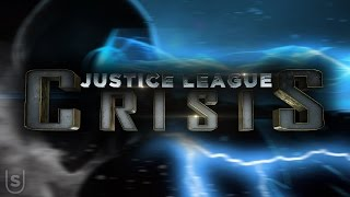 Justice League: Crisis - Theatrical Trailer (Fan Made)