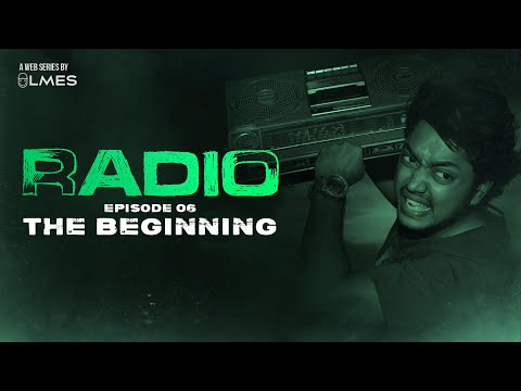 The Beginning -  EP#6 | RADIO | A Mystery Web Series | Tamil | LMES