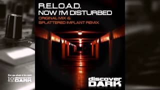 R.E.L.O.A.D. - Now I'm Disturbed (Splattered Implant Remix)