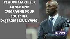 CLAUDE MAKELELE LANCE UNE CAMPAGNE POUR SOUTENIR  Dr.JEROME MUNYANGI