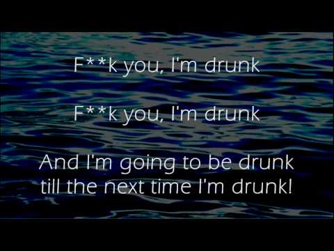 F**k You I'm Drunk - Irish Drinking Song - Lyrics ,