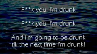 Repeat youtube video F**k You I'm Drunk - Irish Drinking Song - Lyrics ,