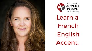 Learn to speak with a French English Accent, get that sexy French English sound.