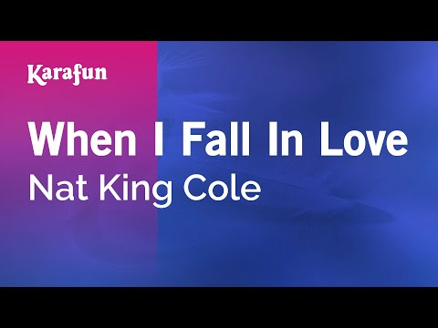 Karaoke When I Fall In Love - Nat King...