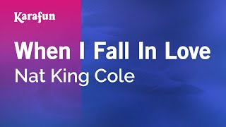 Karaoke When I Fall In Love - Nat King Cole *