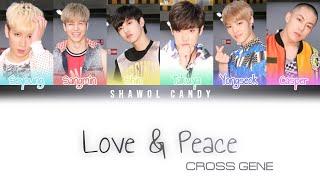 Cross Gene (크로스진) - Love & Peace Lyrics (Color Coded Lyr…