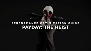 PAYDAY: The Heist - How To Fix Lag/Get More FPS and Improve Performance