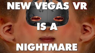 Fallout New Vegas VR Is An Absolute Nightmare - This Is Why
