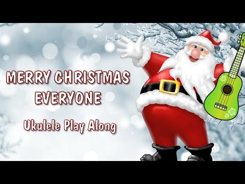 Merry Christmas Everyone - Ukulele Play Along - Christmas