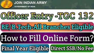 How to Fill Indian Army TGC 130 Online Form  Indian Army Officer Entry Technical Graduate Course