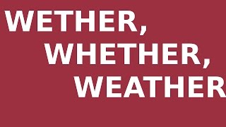 Wether, Whether, Weather