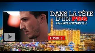 Dans la tête d'un pro : Guillaume Diaz aux WSOP 2018 (8)
