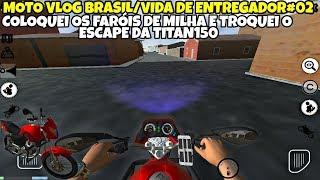 MOTO VLOG BRASIL/VIDA DE ENTREGADOR#02 COLOQUEI OS FARÓIS DE MILHA NA TITAN MIX150