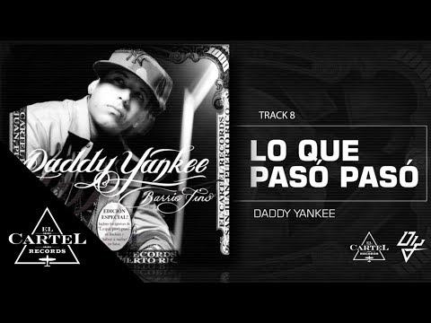 08 Lo que Pasó Pasó  Barrio Fino Bonus Track Version Daddy Yankee