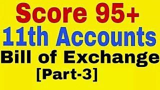 Bill of Exchange [Part-3],11th Class Account, Drawer,Drawee,Bill discount
