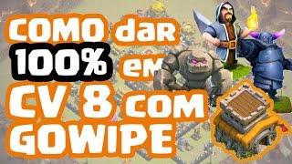 Como dar 100% com GOWIPE no Centro da Vila 8 | Clash of Clans | Dicas de Ataque pra CV 8
