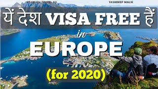 Visa Free Countries in Europe for 2020 (India Citizens) - in Hindi / हिंदी में
