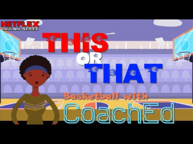 CoachEd: Basketball This or That