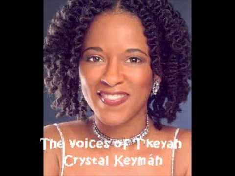 The Voices of T'Keyah Crystal Keymáh