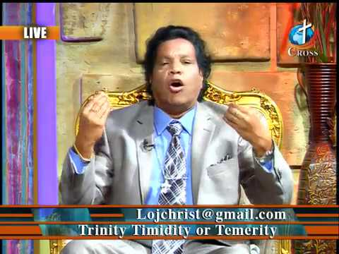 Trinity Timidity or Temerity Dr. Dominick Rajan 08-10-2018