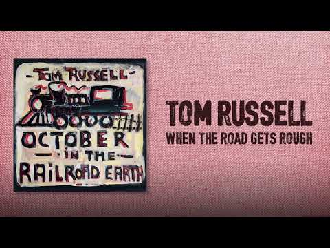 Tom Russell - When The Road Gets Rough Mp3