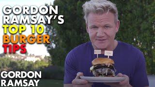 Gordon Ramsay's Top 10 Burger Tips