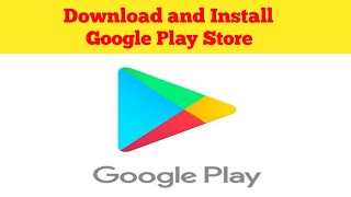 Gambar cover How to Download and Install Google Play Store on android 2019 || DOWNLOAD GOOGLE PLAY STORE ||