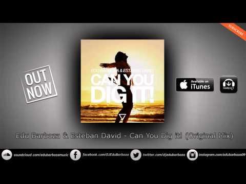 Edu Barboza & Esteban David - Can You Dig It! (Dist. By SONY MUSIC)