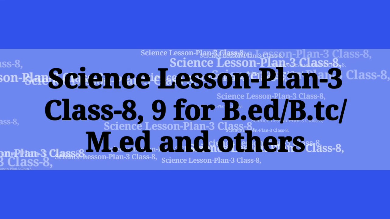 Science Lesson-Plan-3 Class-6 to 9for B ed/B tc/M ed and others