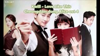 Video Ost 4 Cheongdam dong Alice- Kwill LOve Like This (MP3) Park Shi Hoo song download MP3, 3GP, MP4, WEBM, AVI, FLV Maret 2018