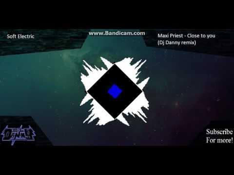Maxi Priest - Close To You (Dj Danny Remix)