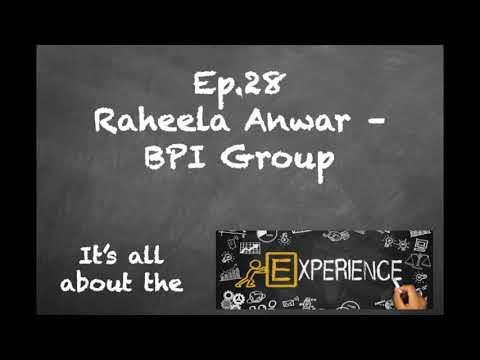 "Ep 28 Raheela Anwar - BPI Group: ""Women In The Workplace."""