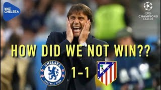 HOW DID WE NOT WIN??? || CHELSEA 1-1 ATLETICO MADRID || Morata, Willian, Christensen...