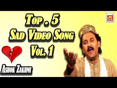 Ashok Zakhmi Top 5 Sad Video Song Vol.1  Super Hit Sad Song  Musicraft