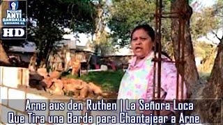 Arne aus den Ruthen | La Señora Loca que Tira una Barda para Chantajear a Arne.