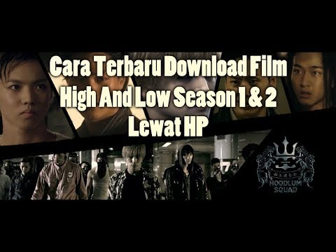Cara Download Film High And Low Season 1 & 2 Di HP