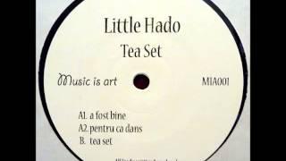 Little Hado - A Fost Bine