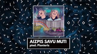 KONTRAFLOVS X PIONIERIS - AIZPIS SAVU MUTI (AUDIO)
