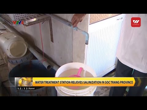 Water treatment station relieves salinization in Soc Trang Province | VTV World