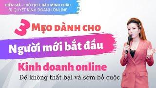 KDOL 6: 3 mẹo dành cho người bắt đầu Kinh doanh Online nếu không muốn ế hàng | Đào Minh Châu