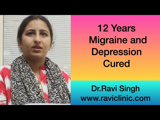 12 years Migraine and Depression Cured  with Homeopathy