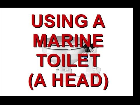 HOW TO USE A MARINE TOILET (A HEAD)
