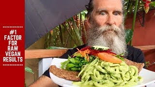 #1 Factor for Raw Vegan Results