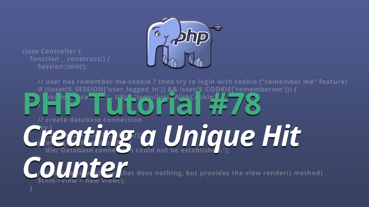 PHP Tutorial - #78 - Creating a Unique Hit Counter
