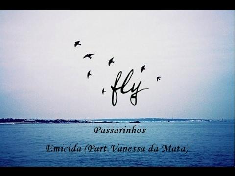 Passarinhos - Emicida (Part - Vanessa da Mata) Lyrics