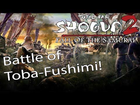 Battle of Toba-Fushimi! Total War: Shogun 2 Fall of the Samurai Historical Battle